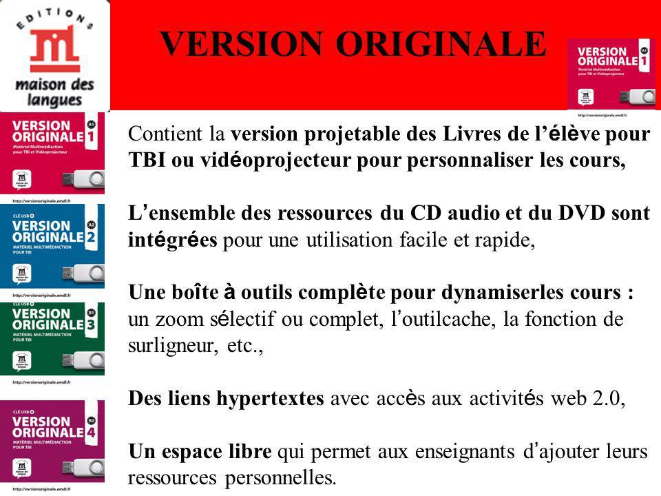 VERSION ORIGINALE Contient la version projetable des Livres de l é l è ve pour TBI ou vid é oprojecteur pour personnaliser les cours, L ensemble des r