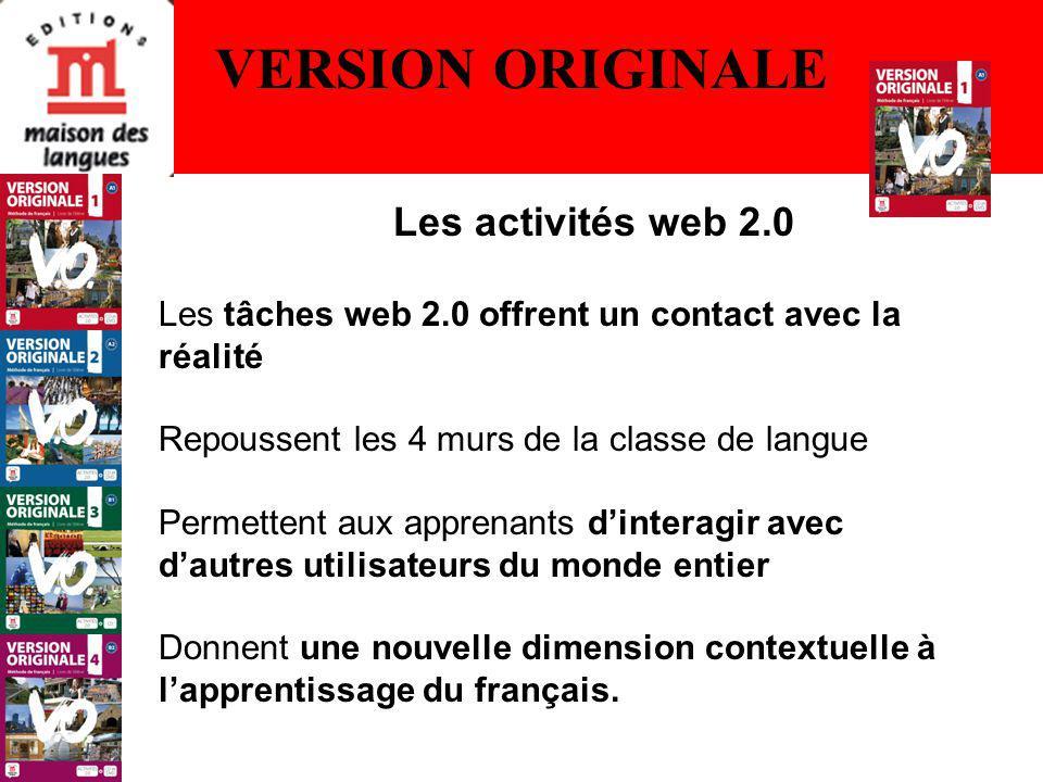 Les tâches web 2.0 offrent un contact avec la réalité Repoussent les 4 murs de la classe de langue Permettent aux apprenants dinteragir avec dautres utilisateurs du monde entier Donnent une nouvelle dimension contextuelle à lapprentissage du français.
