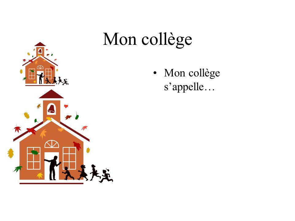 Mon collège Dans mon collège, il y a mille deux cents étudiants.