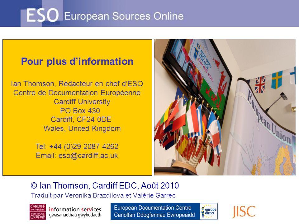 © Ian Thomson, Cardiff EDC, Août 2010 Traduit par Veronika Brazdilova et Valérie Garrec Pour plus dinformation Ian Thomson, Rédacteur en chef dESO Cen