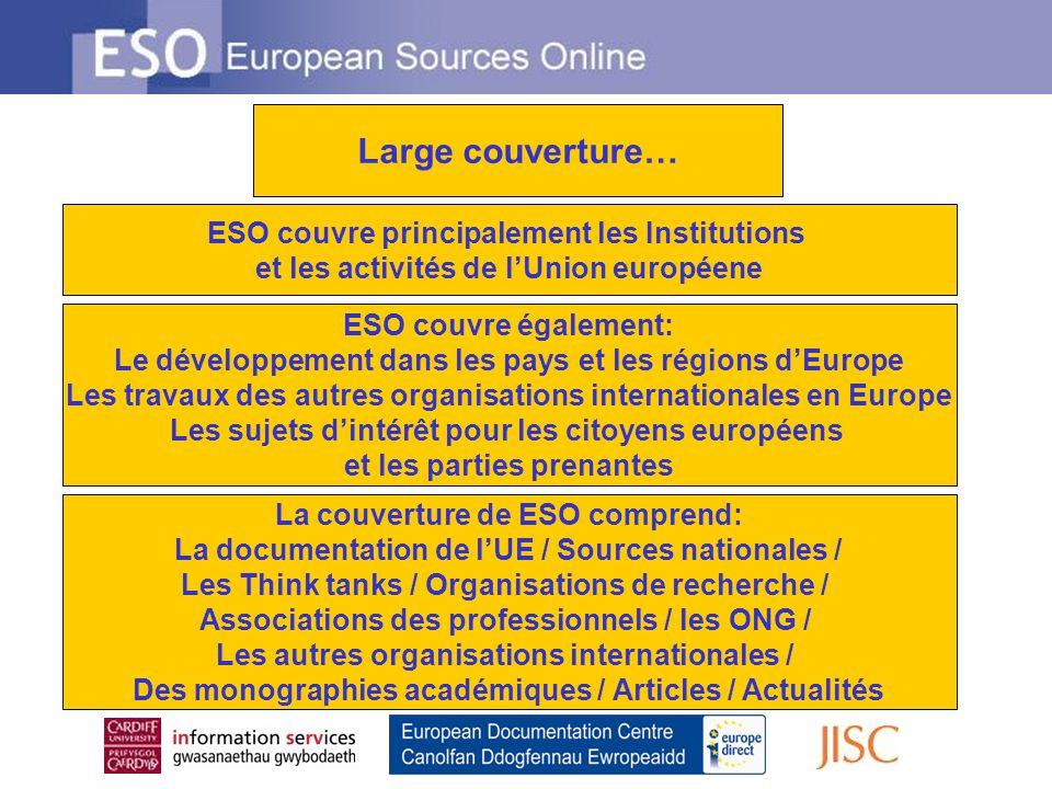 Large couverture… ESO couvre principalement les Institutions et les activités de lUnion européene ESO couvre également: Le développement dans les pays