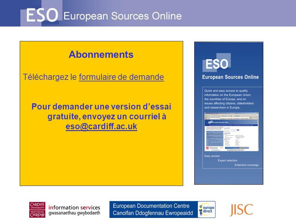 Abonnements Téléchargez le formulaire de demandeformulaire de demande Pour demander une version dessai gratuite, envoyez un courriel à eso@cardiff.ac.