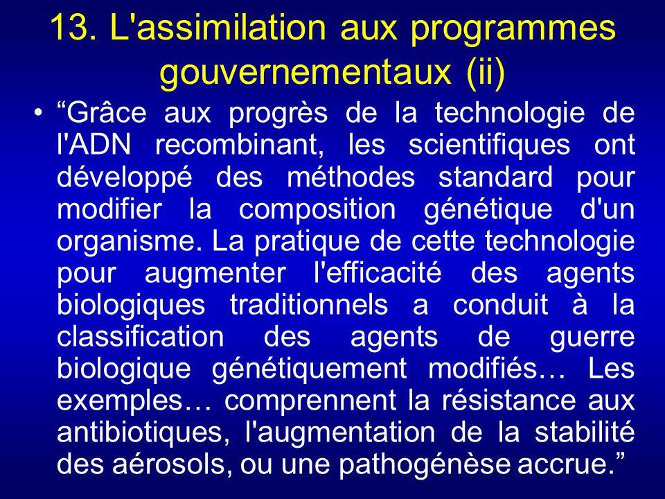 13. L'assimilation aux programmes gouvernementaux (ii) Grâce aux progrès de la technologie de l'ADN recombinant, les scientifiques ont développé des m