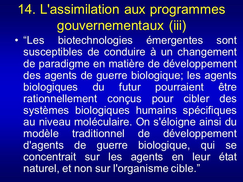 14. L'assimilation aux programmes gouvernementaux (iii) Les biotechnologies émergentes sont susceptibles de conduire à un changement de paradigme en m