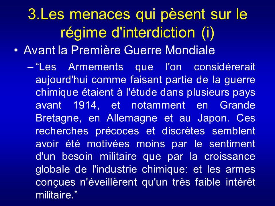 3.Les menaces qui pèsent sur le régime d'interdiction (i) Avant la Première Guerre Mondiale –Les Armements que l'on considérerait aujourd'hui comme fa