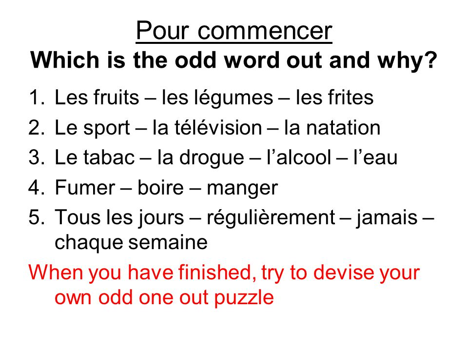 Pour commencer Which is the odd word out and why.