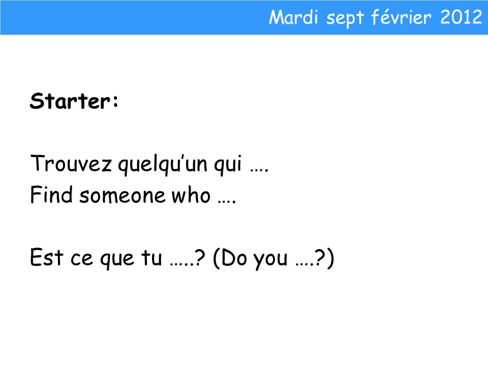 Mardi sept février 2012 Objectif: to write a paragraph of 50 words about whether you have a healthy lifestyle or not