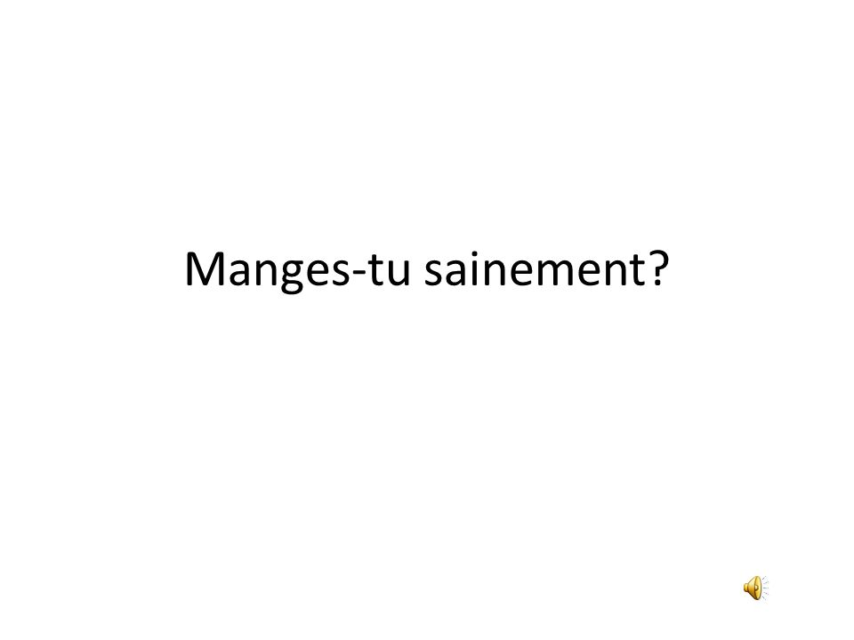 Manges-tu sainement?