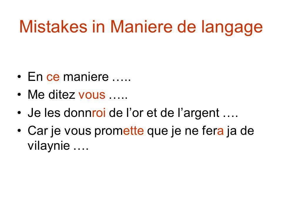 Mistakes in Maniere de langage En ce maniere ….. Me ditez vous …..
