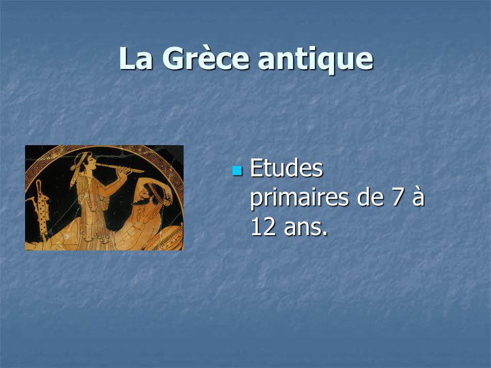 La Grèce antique Etudes primaires de 7 à 12 ans. Etudes primaires de 7 à 12 ans.