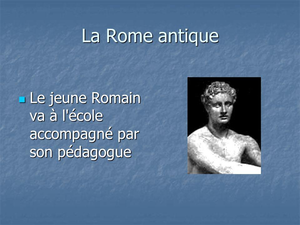 La Rome antique Le jeune Romain va à l'école accompagné par son pédagogue Le jeune Romain va à l'école accompagné par son pédagogue