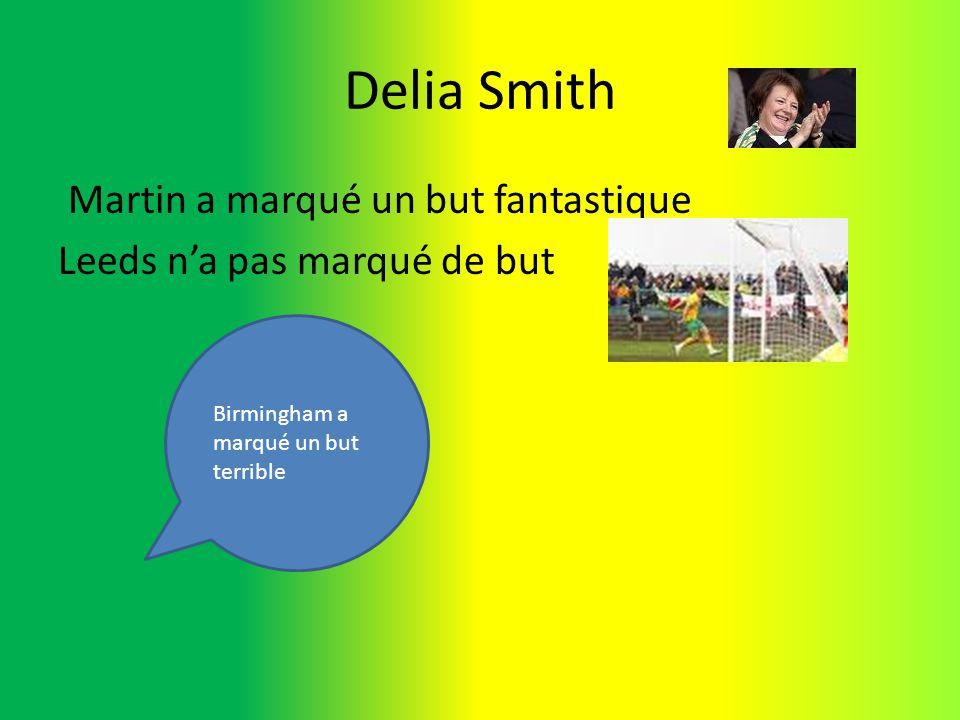 Delia Smith Martin a marqué un but fantastique Leeds na pas marqué de but Birmingham a marqué un but terrible