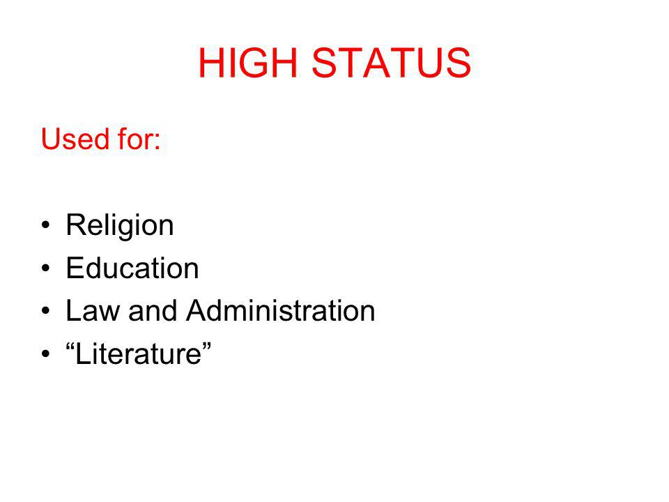 HIGH STATUS Used for: Religion Education Law and Administration Literature