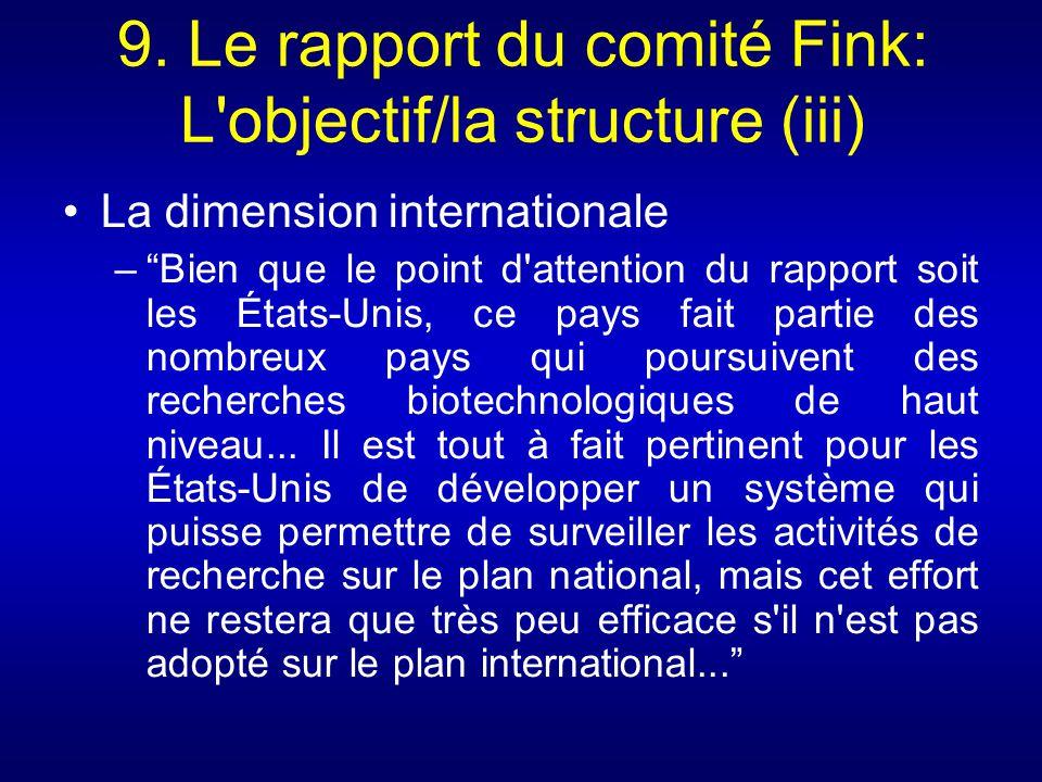 9. Le rapport du comité Fink: L'objectif/la structure (iii) La dimension internationale –Bien que le point d'attention du rapport soit les États-Unis,