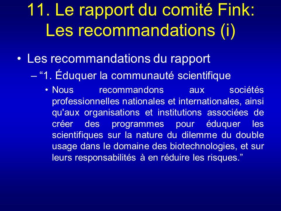 11. Le rapport du comité Fink: Les recommandations (i) Les recommandations du rapport –1. Éduquer la communauté scientifique Nous recommandons aux soc
