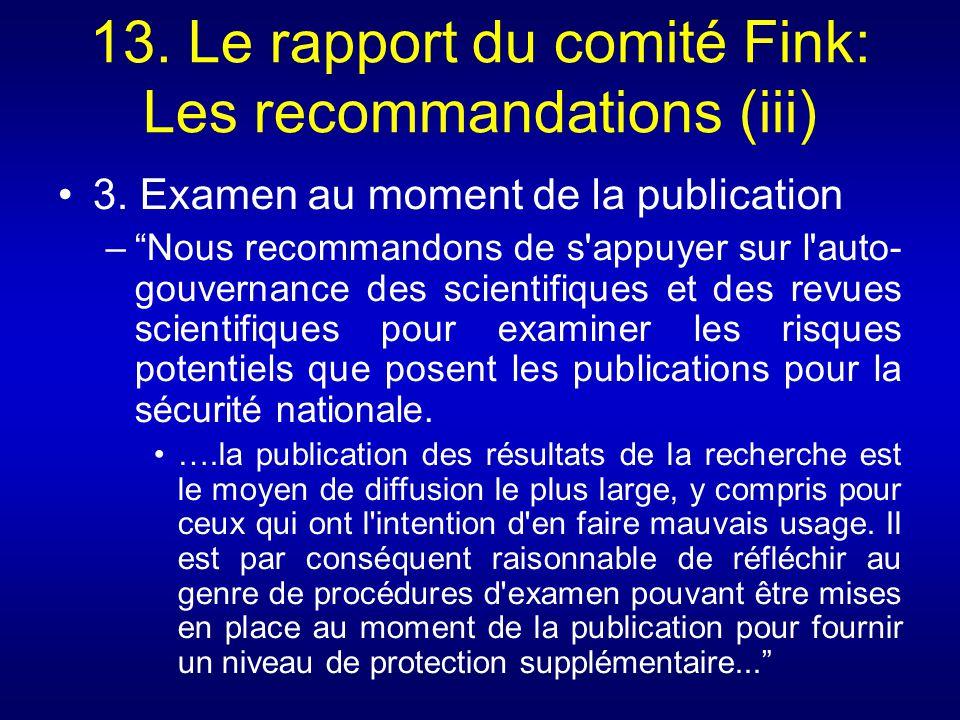 13. Le rapport du comité Fink: Les recommandations (iii) 3. Examen au moment de la publication –Nous recommandons de s'appuyer sur l'auto- gouvernance