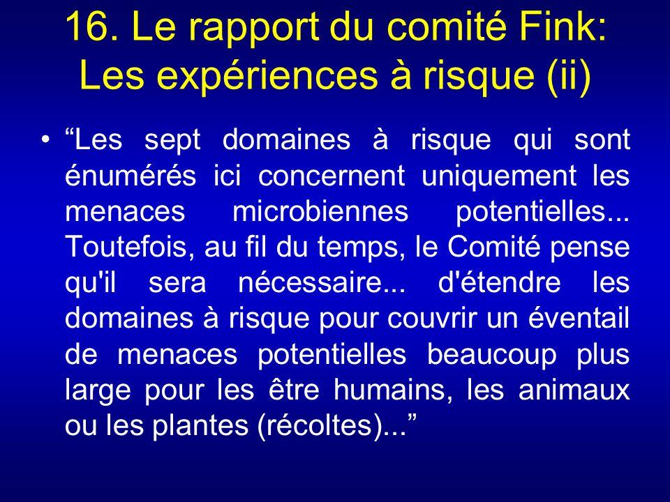 16. Le rapport du comité Fink: Les expériences à risque (ii) Les sept domaines à risque qui sont énumérés ici concernent uniquement les menaces microb