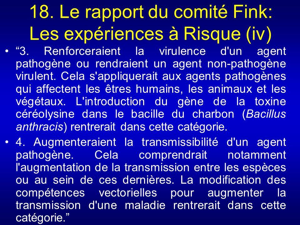 18. Le rapport du comité Fink: Les expériences à Risque (iv) 3. Renforceraient la virulence d'un agent pathogène ou rendraient un agent non-pathogène