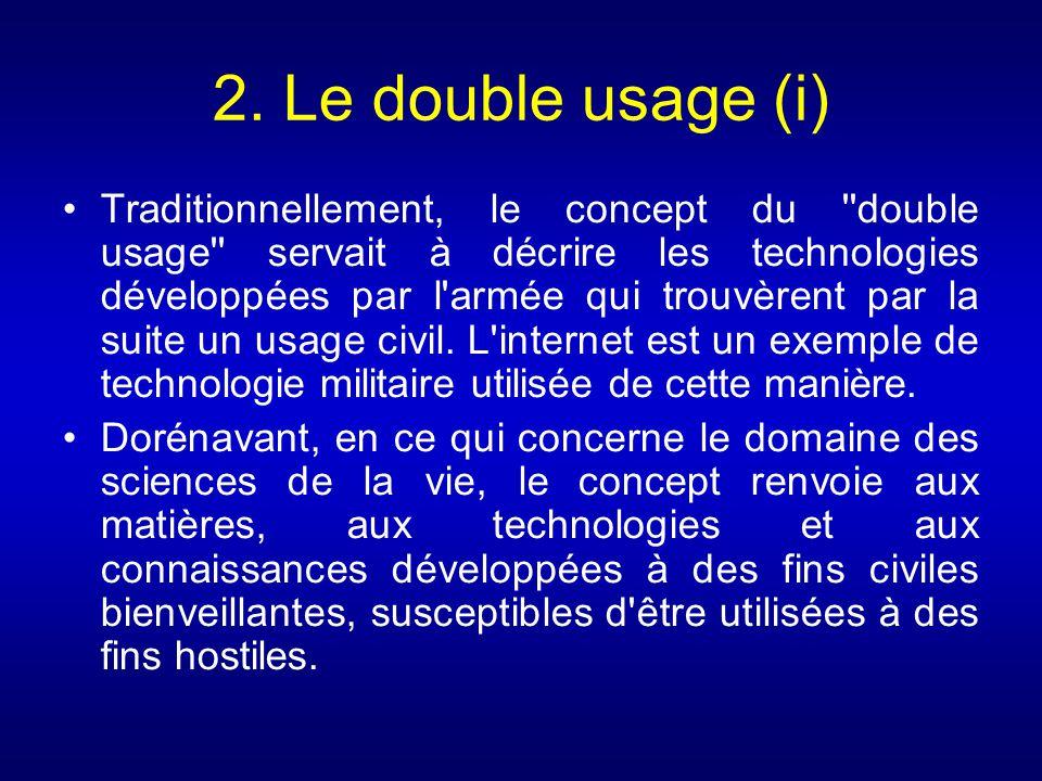 2. Le double usage (i) Traditionnellement, le concept du ''double usage'' servait à décrire les technologies développées par l'armée qui trouvèrent pa