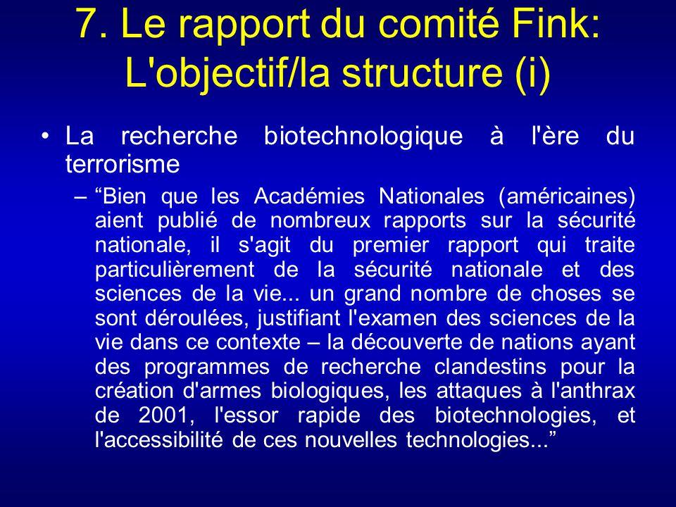 7. Le rapport du comité Fink: L'objectif/la structure (i) La recherche biotechnologique à l'ère du terrorisme –Bien que les Académies Nationales (amér