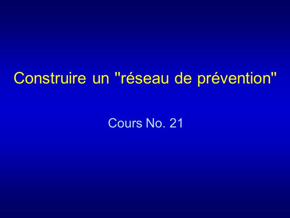 Construire un ''réseau de prévention'' Cours No. 21