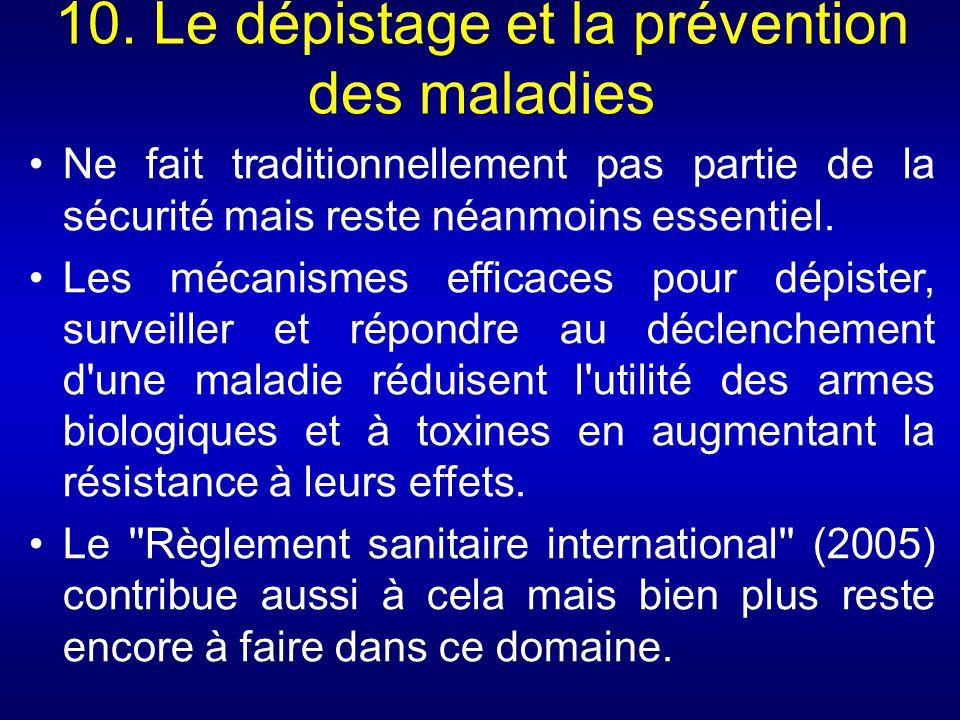 10. Le dépistage et la prévention des maladies Ne fait traditionnellement pas partie de la sécurité mais reste néanmoins essentiel. Les mécanismes eff