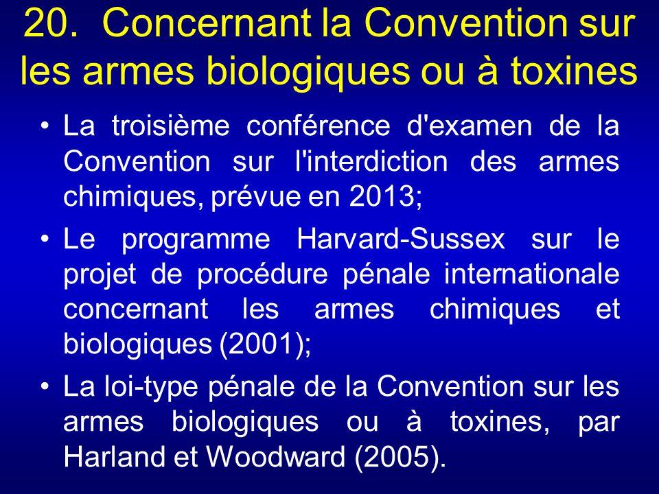20. Concernant la Convention sur les armes biologiques ou à toxines La troisième conférence d'examen de la Convention sur l'interdiction des armes chi