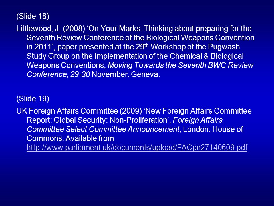 (Slide 18) Littlewood, J. (2008) On Your Marks: Thinking about preparing for the Seventh Review Conference of the Biological Weapons Convention in 201