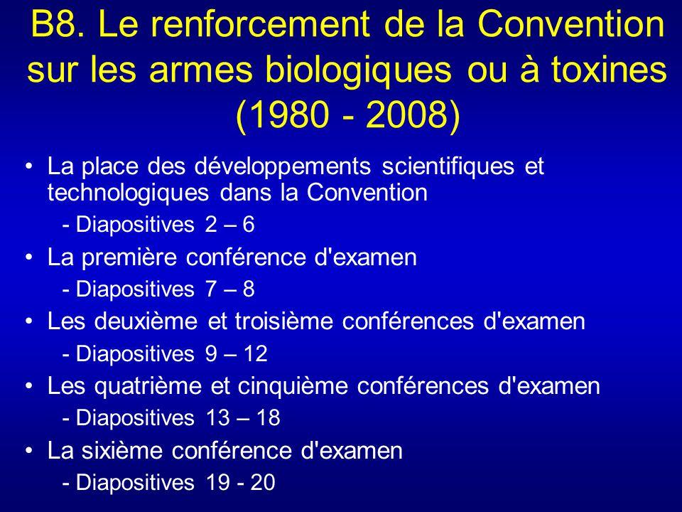 B8. Le renforcement de la Convention sur les armes biologiques ou à toxines (1980 - 2008) La place des développements scientifiques et technologiques