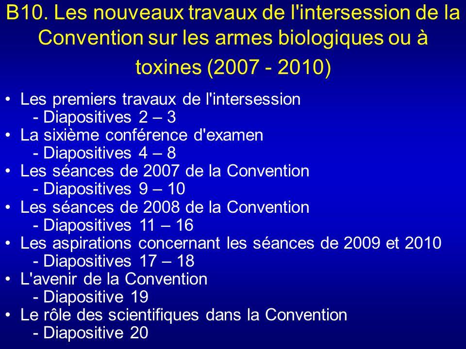 B10. Les nouveaux travaux de l'intersession de la Convention sur les armes biologiques ou à toxines (2007 - 2010) Les premiers travaux de l'intersessi