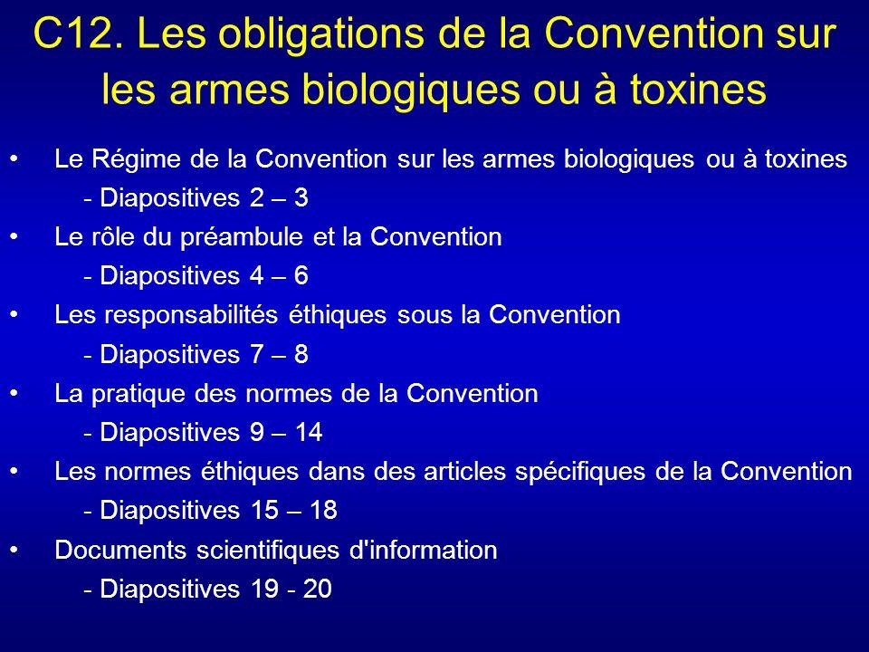 C12. Les obligations de la Convention sur les armes biologiques ou à toxines Le Régime de la Convention sur les armes biologiques ou à toxines - Diapo