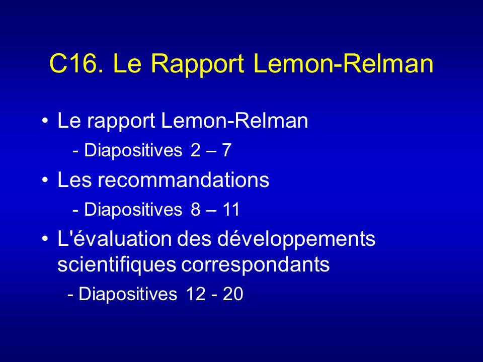 C16. Le Rapport Lemon-Relman Le rapport Lemon-Relman - Diapositives 2 – 7 Les recommandations - Diapositives 8 – 11 L'évaluation des développements sc