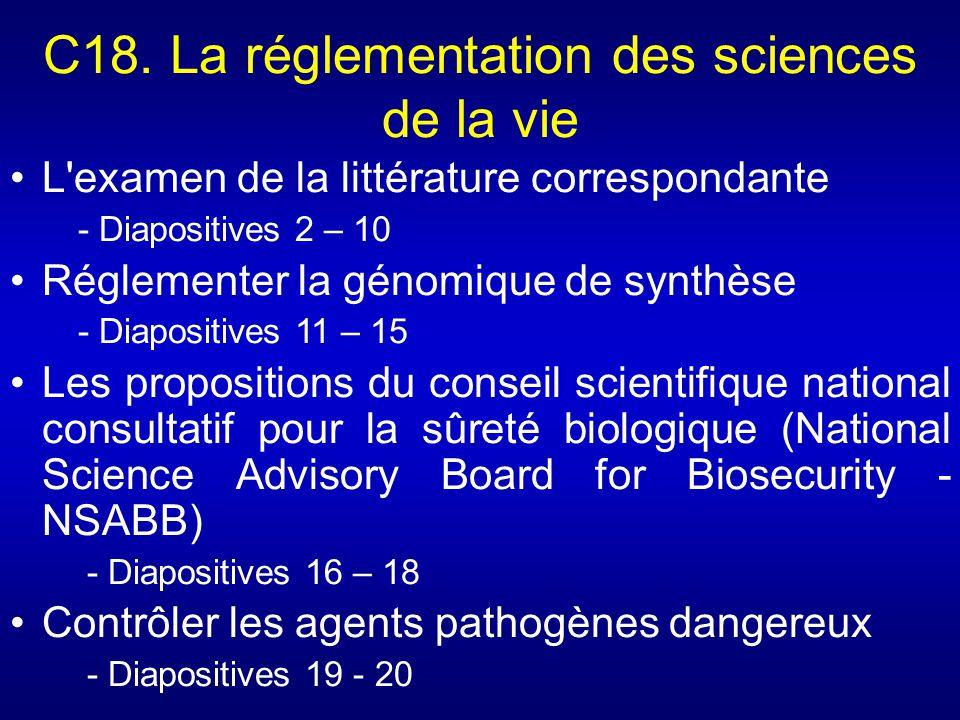 C18. La réglementation des sciences de la vie L'examen de la littérature correspondante - Diapositives 2 – 10 Réglementer la génomique de synthèse - D