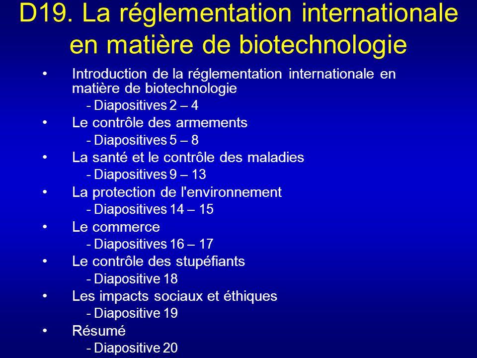 D19. La réglementation internationale en matière de biotechnologie Introduction de la réglementation internationale en matière de biotechnologie - Dia