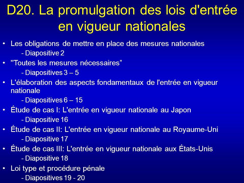 D20. La promulgation des lois d'entrée en vigueur nationales Les obligations de mettre en place des mesures nationales - Diapositive 2 ''Toutes les me