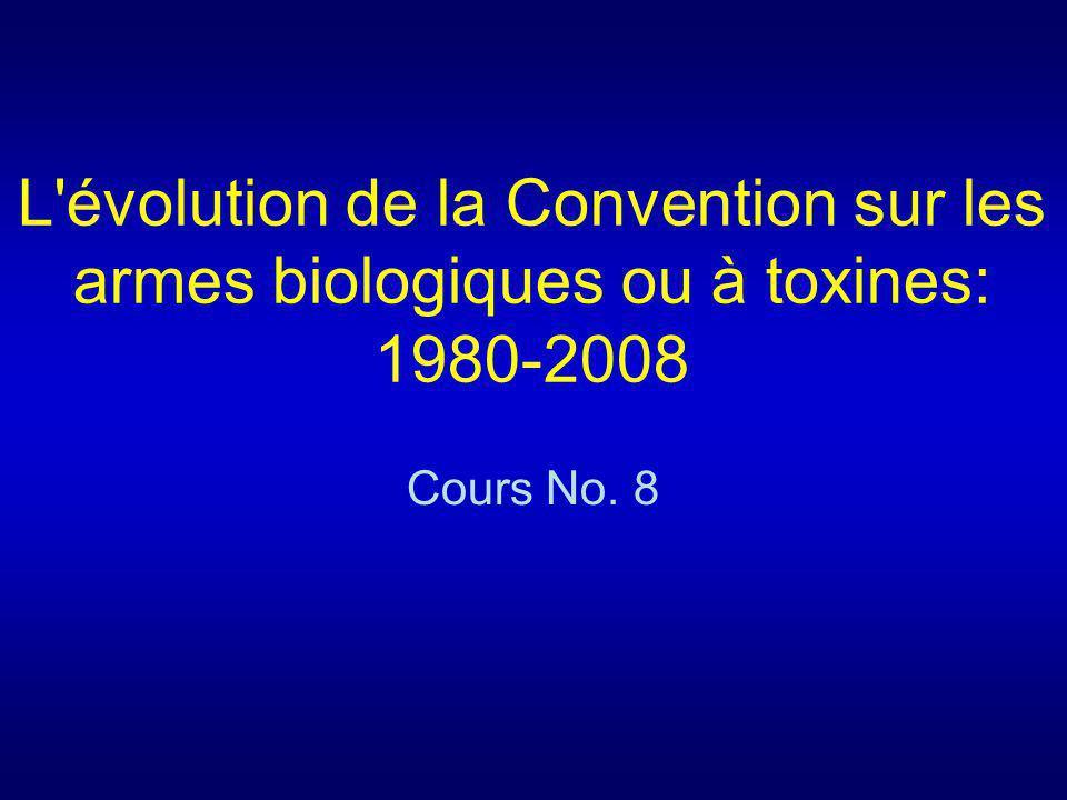 L'évolution de la Convention sur les armes biologiques ou à toxines: 1980-2008 Cours No. 8