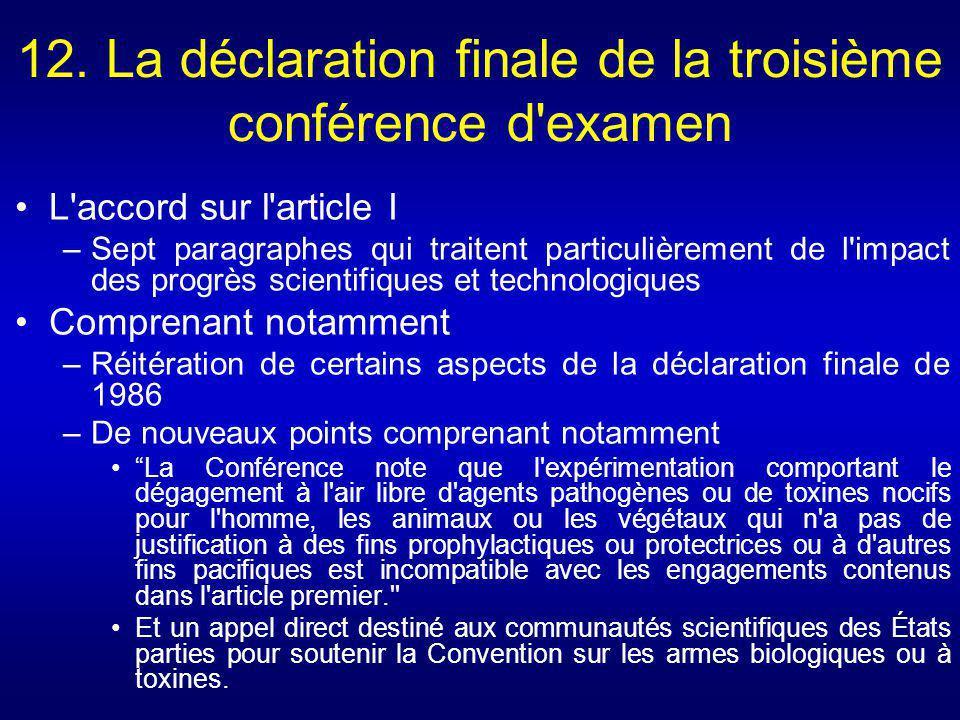 12. La déclaration finale de la troisième conférence d'examen L'accord sur l'article I –Sept paragraphes qui traitent particulièrement de l'impact des