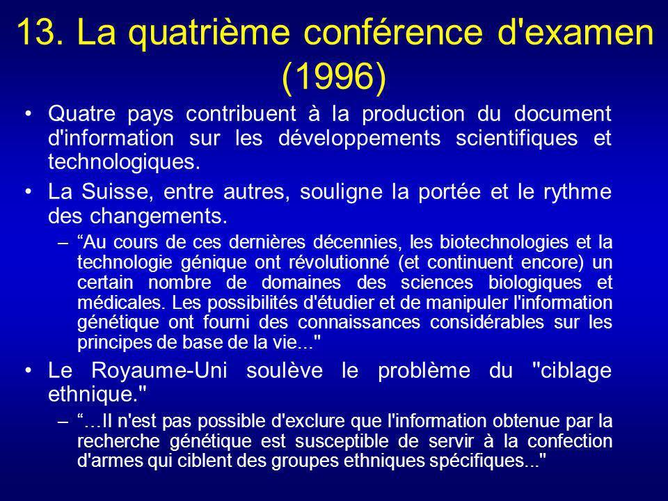 13. La quatrième conférence d'examen (1996) Quatre pays contribuent à la production du document d'information sur les développements scientifiques et