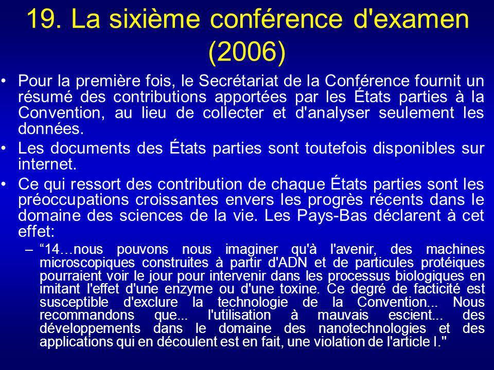 19. La sixième conférence d'examen (2006) Pour la première fois, le Secrétariat de la Conférence fournit un résumé des contributions apportées par les