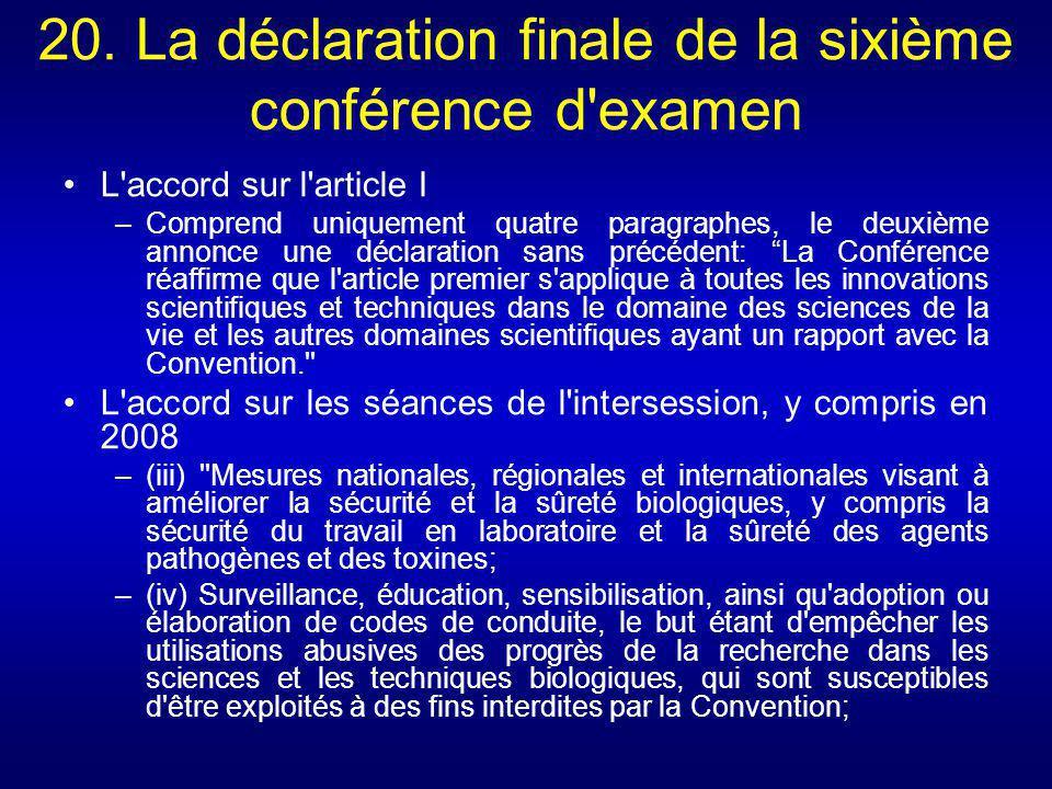 20. La déclaration finale de la sixième conférence d'examen L'accord sur l'article I –Comprend uniquement quatre paragraphes, le deuxième annonce une