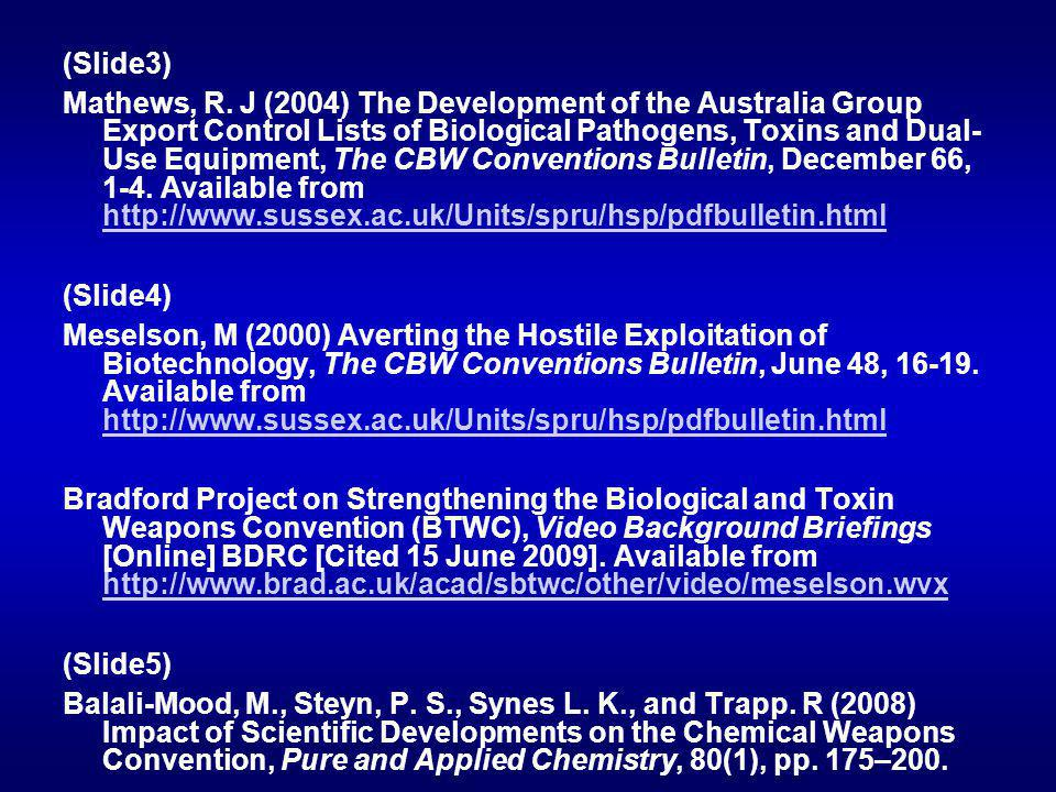 (Slide3) Mathews, R. J (2004) The Development of the Australia Group Export Control Lists of Biological Pathogens, Toxins and Dual- Use Equipment, The