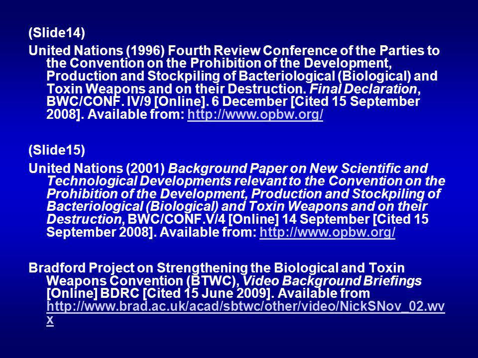 (Slide14) United Nations (1996) Fourth Review Conference of the Parties to the Convention on the Prohibition of the Development, Production and Stockpiling of Bacteriological (Biological) and Toxin Weapons and on their Destruction.