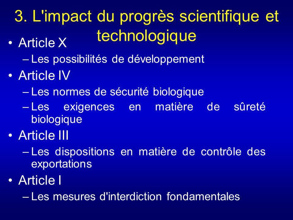 3. L'impact du progrès scientifique et technologique Article X –Les possibilités de développement Article IV –Les normes de sécurité biologique –Les e
