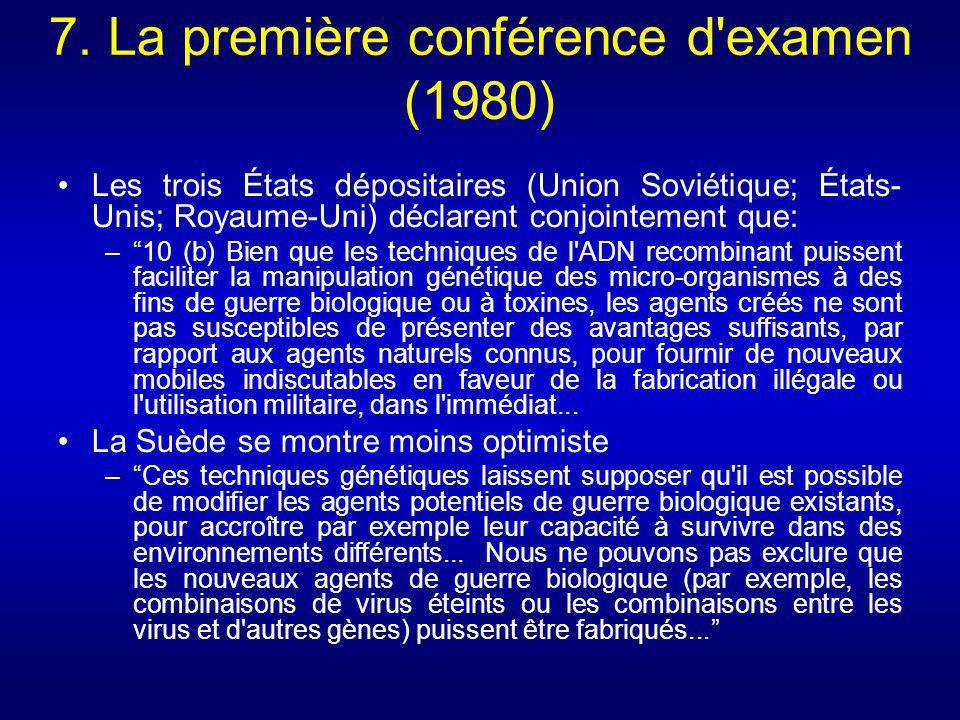 7. La première conférence d'examen (1980) Les trois États dépositaires (Union Soviétique; États- Unis; Royaume-Uni) déclarent conjointement que: –10 (