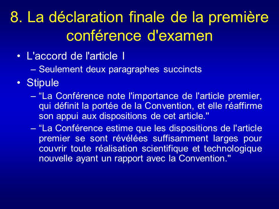 8. La déclaration finale de la première conférence d'examen L'accord de l'article I –Seulement deux paragraphes succincts Stipule –La Conférence note
