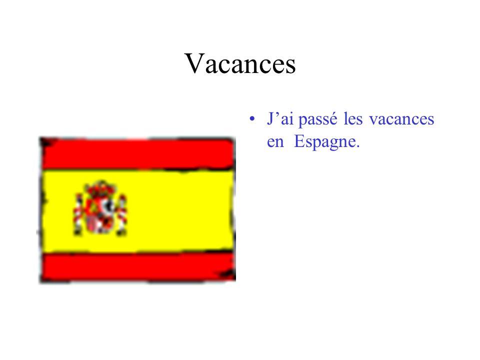 Vacances Jai passé les vacances en Espagne.