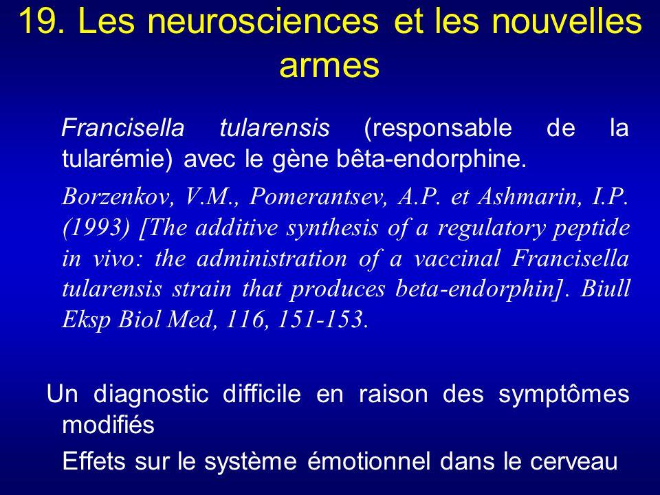 19. Les neurosciences et les nouvelles armes Francisella tularensis (responsable de la tularémie) avec le gène bêta-endorphine. Borzenkov, V.M., Pomer