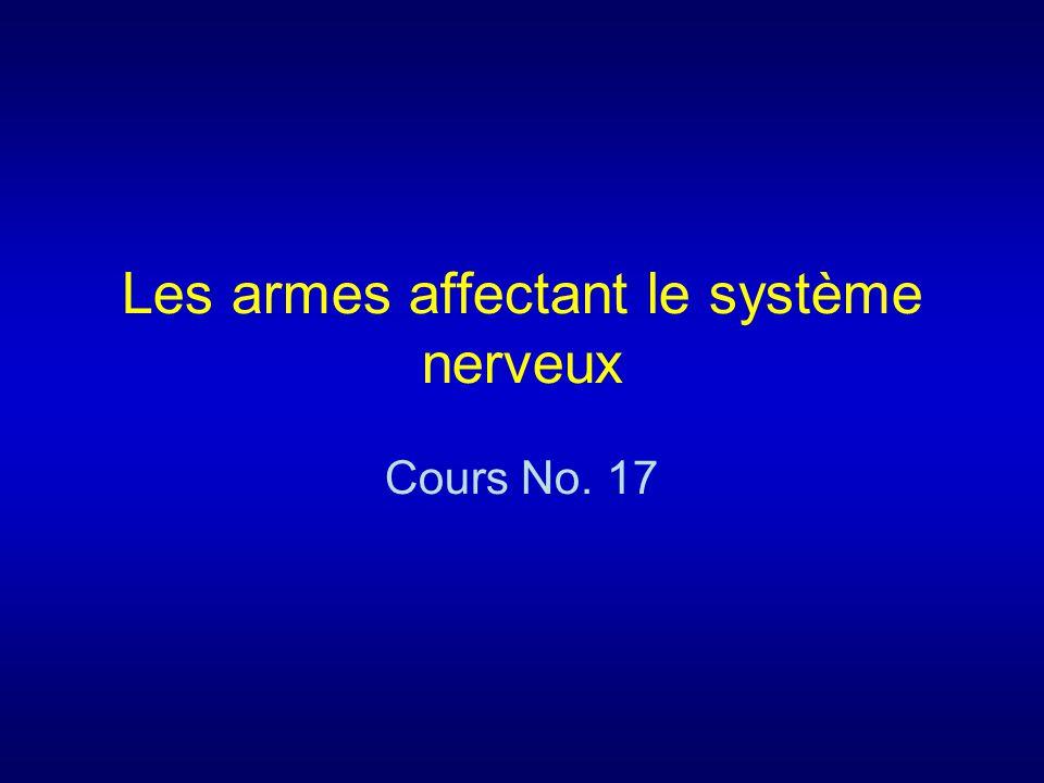 Les armes affectant le système nerveux Cours No. 17