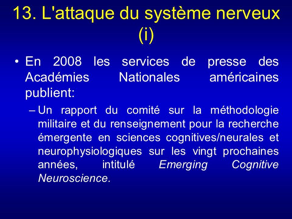 13. L'attaque du système nerveux (i) En 2008 les services de presse des Académies Nationales américaines publient: –Un rapport du comité sur la méthod