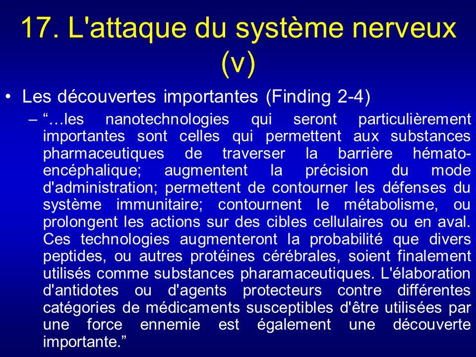 17. L'attaque du système nerveux (v) Les découvertes importantes (Finding 2-4) –…les nanotechnologies qui seront particulièrement importantes sont cel